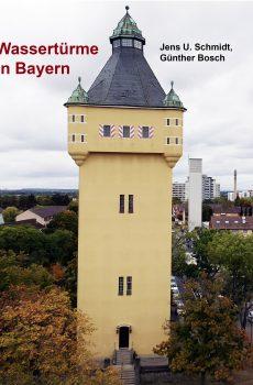 """Buch """"Wassertürme in Bayern"""" Umschlag mit dem Schweifurter Wasserturm"""